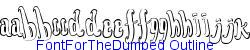 FontForTheDumped Outline   25K (2002-12-27)
